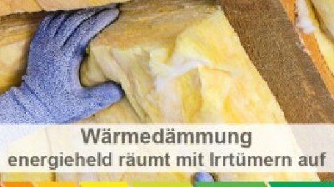 Wärmedämmung – energieheld räumt mit Irrtümern auf – Teil 1 – – energieheld Blog