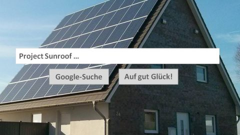 Revolutioniert Googles Project Sunroof den Solarmarkt?